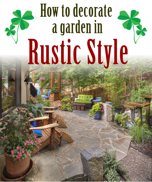 How to decorate a garden in rustic style